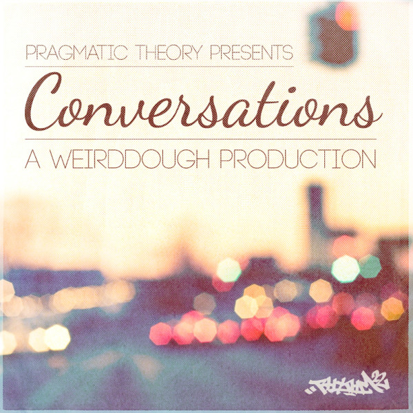 Weirddough – Conversations