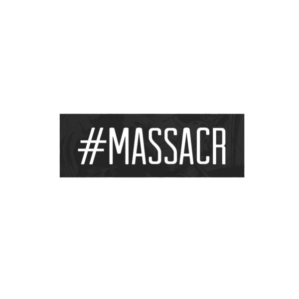 #MASSACR