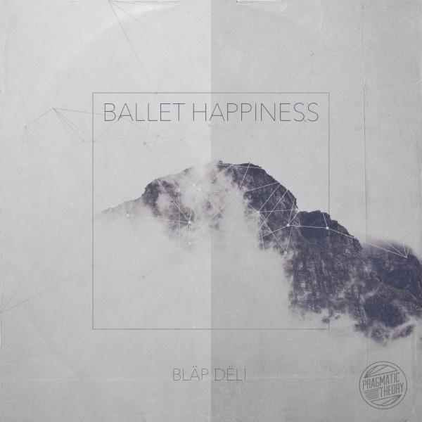 Bläp Dëli – Ballet Happiness EP