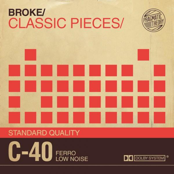Broke – Classic Pieces
